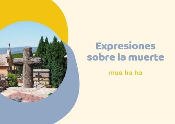 expresiones en español sobre la muerte