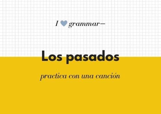 gramatica español pasados