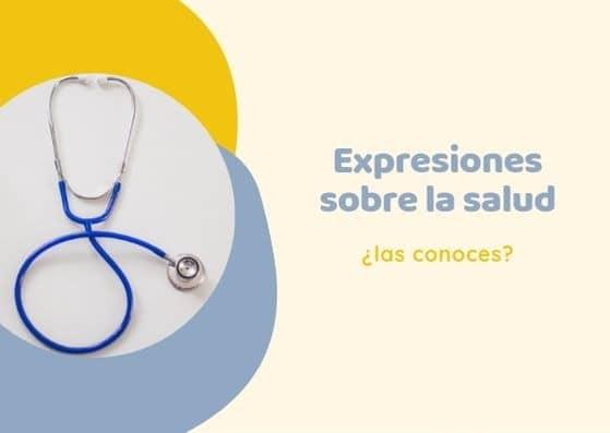 7 expresiones españolas sobre la salud