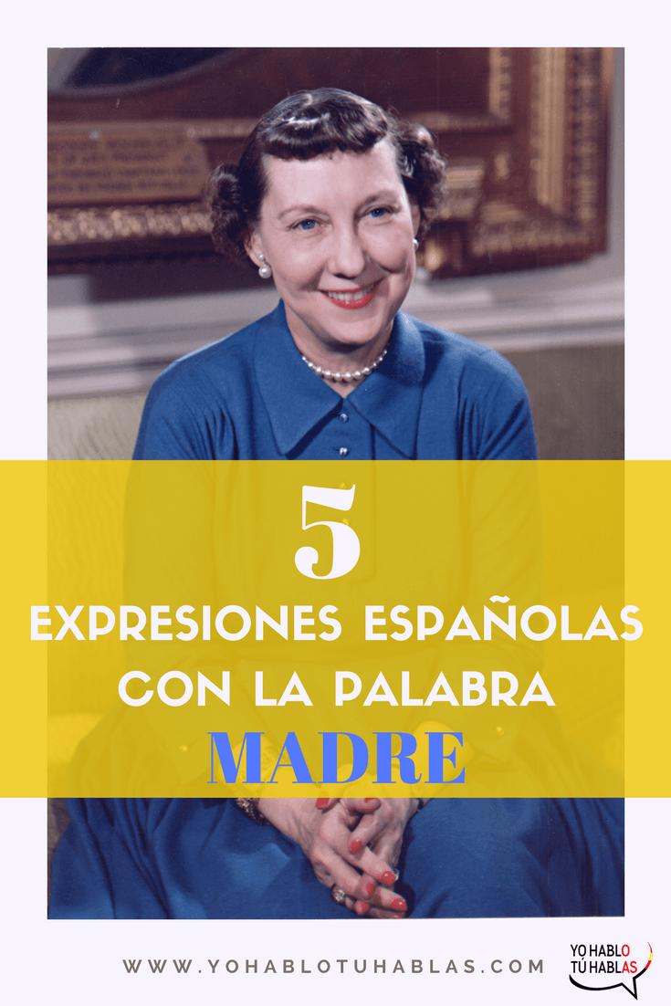 5 expresiones con la palabra MADRE