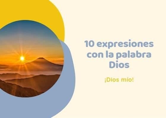 10 expresiones con la palabra Dios