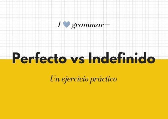Diferencia del pretérito perfecto y el pretérito indefinido