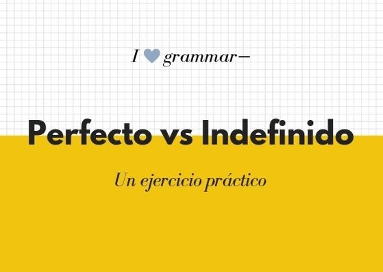 P. Perfecto -vs- P. Indefinido