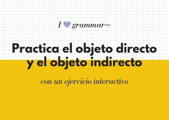 el objeto directo y objeto indirecto