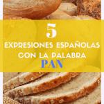 Expresiones con la palabra pan