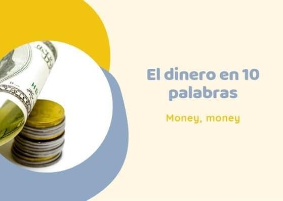 El dinero en 10 palabras