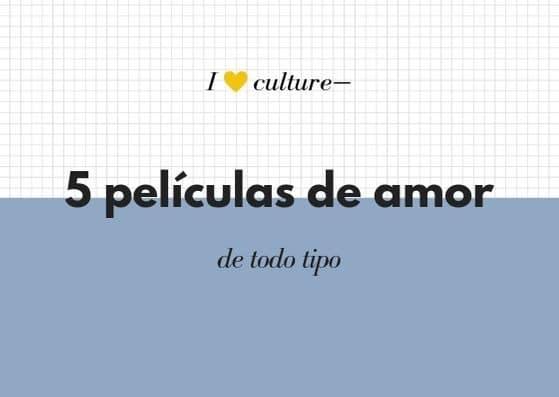 5 películas de amor en español