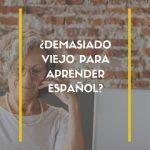viejo para aprender español