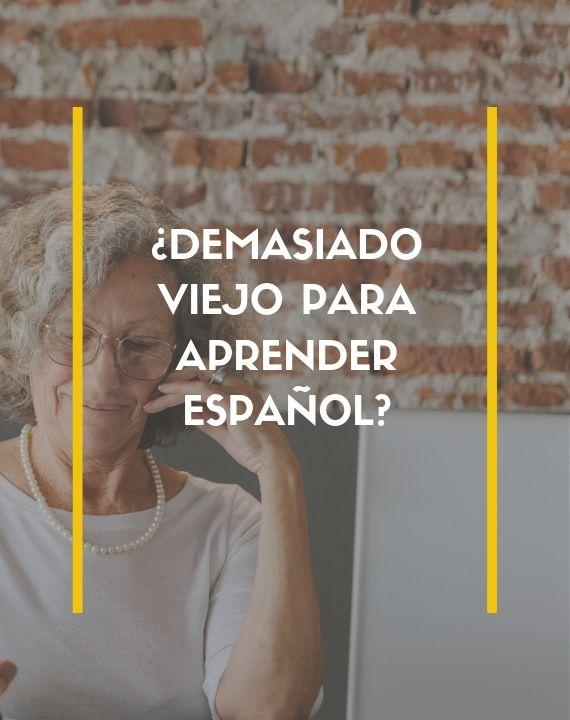 Demasiado viejo para aprender español