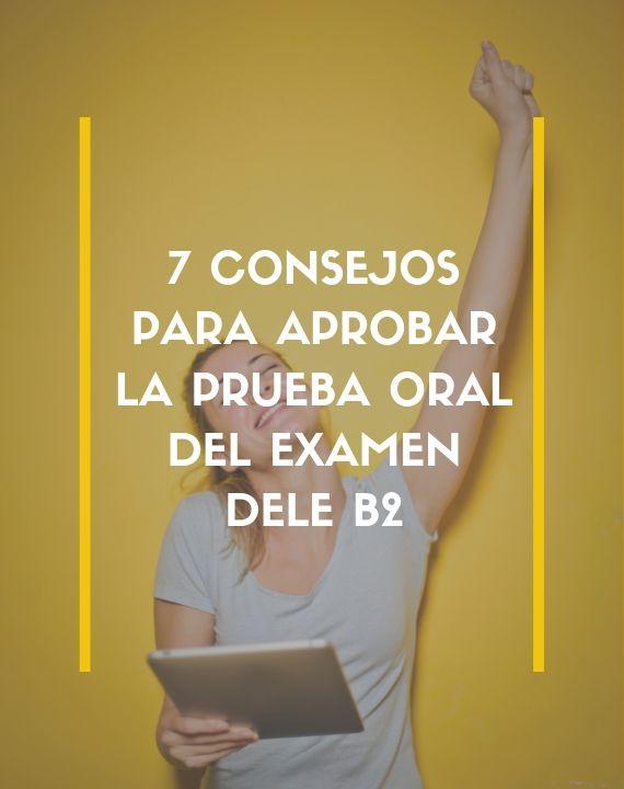 7 consejos para aprobar la prueba oral del DELE B2
