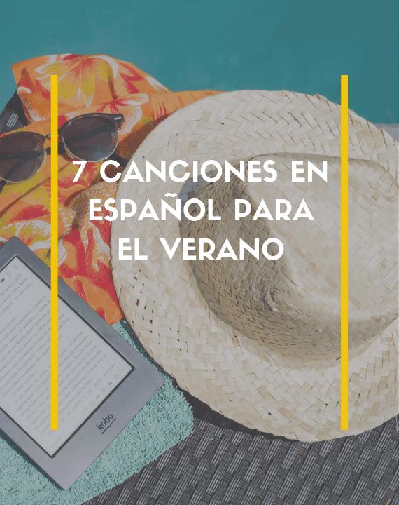 7 canciones en español para el verano
