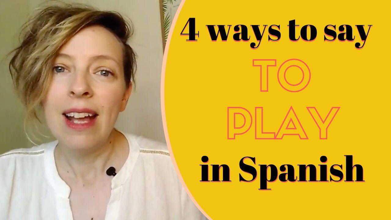 """Cómo decir """"to play"""" en español"""