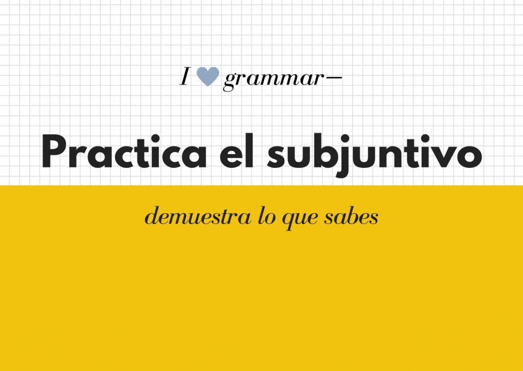 practica el subjuntivo