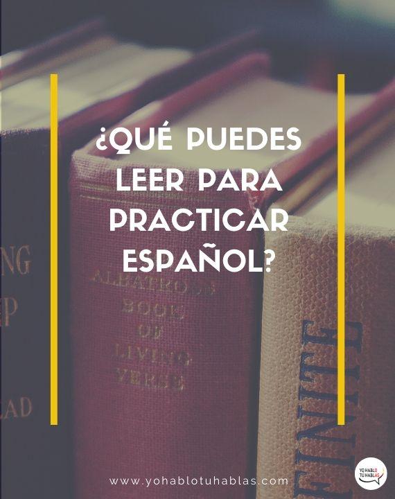 ¿Qué puedes leer para practicar español?