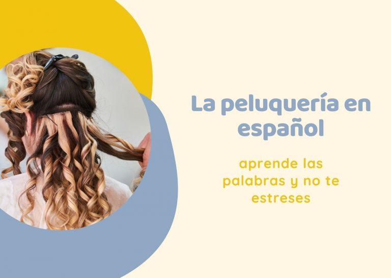 vamos a la peluqueria en español