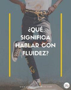 """""""quiero hablar español con fluidez"""""""